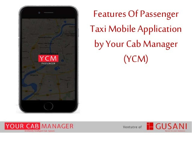 FeaturesOf Passenger Taxi Mobile Application by Your Cab Manager (YCM)