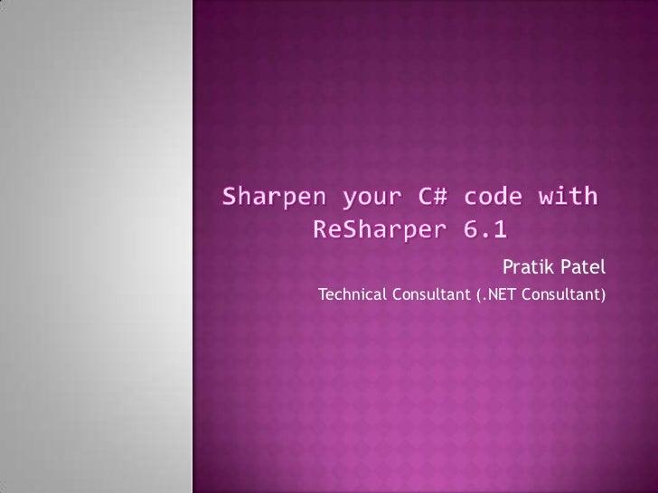Pratik PatelTechnical Consultant (.NET Consultant)