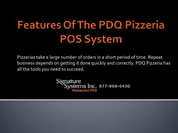 Features Of The PDQ Pizzeria POS System<br />Pizzerias take a large number of orders in a short period of time. Repeat bus...