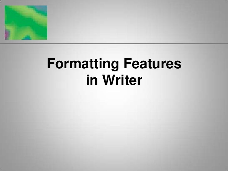Formatting Features of Writer