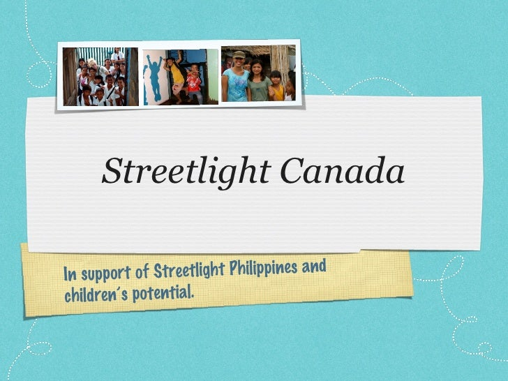 Streetlight Canada In support of Streetlight Philippines and children's potential.