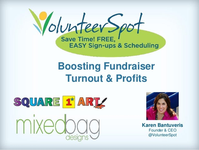 Boosting Fundraiser Turnout & Profits  Karen Bantuveris Founder & CEO @VolunteerSpot