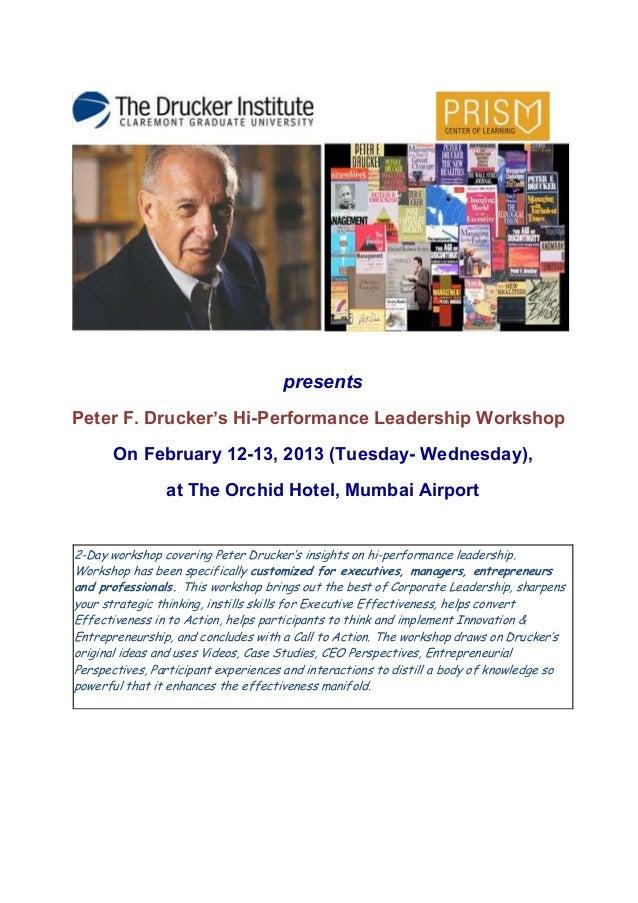 presentsPeter F. Drucker's Hi-Performance Leadership Workshop       On February 12-13, 2013 (Tuesday- Wednesday),         ...