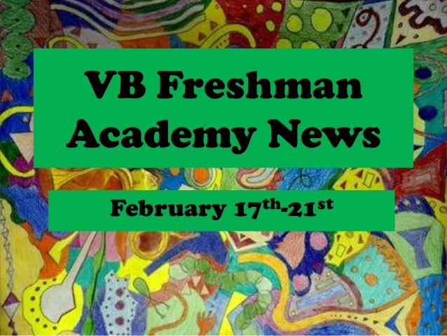 VB Freshman Academy News February 17th-21st