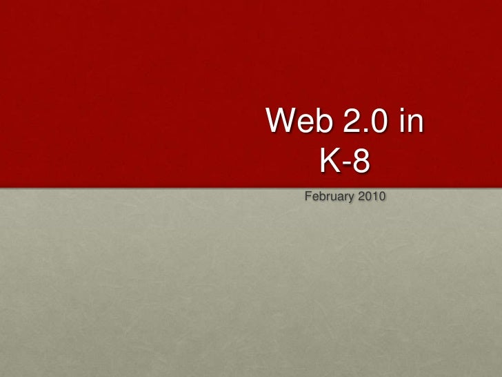 Web 2.0 in K-8<br />February 2010<br />