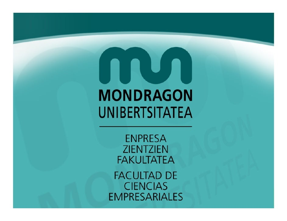 Competing in Global Markets through optimal business models - MBA lecture - Mondragon Business School - Feb 2009 Mondragon