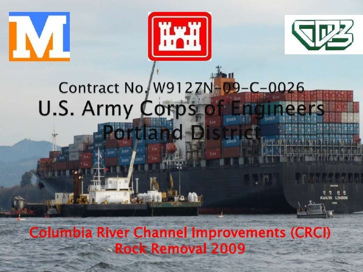 Contract No. W9127N-09-C-0026          U.S. Army Corps of Engineers          Portland District<br />Columbia River Channel...