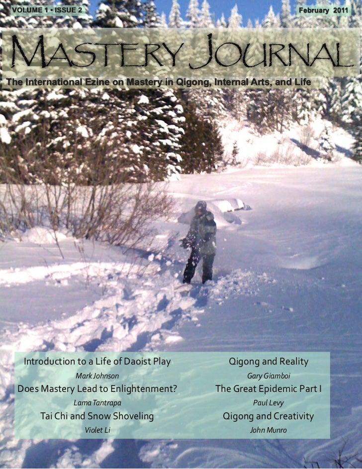 VOLUME 1 • ISSUE 2                                                  February 2011Mastery JournalThe International Ezine on...