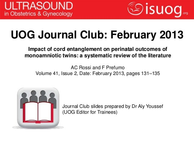 UOG Journal Club: February 2013   Impact of cord entanglement on perinatal outcomes of  monoamniotic twins: a systematic r...