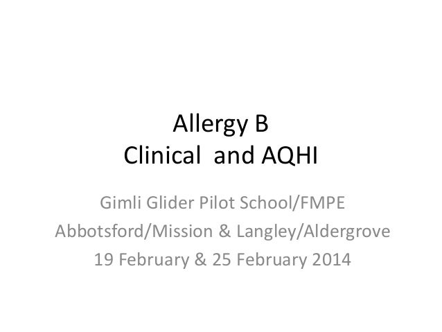 Allergy B Clinical and AQHI Gimli Glider Pilot School/FMPE Abbotsford/Mission & Langley/Aldergrove 19 February & 25 Februa...