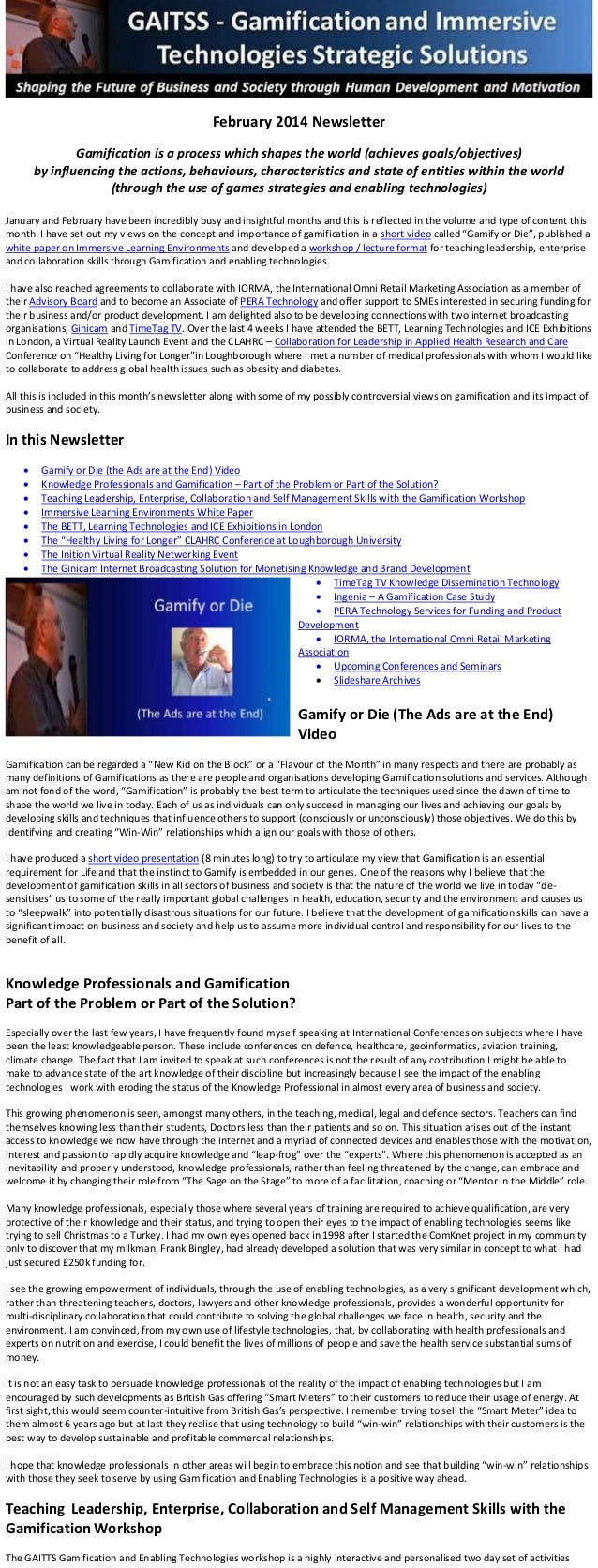 February 2014 Newsletter Gamification is a process which shapes the world (achieves goals/objectives) by influencing the a...
