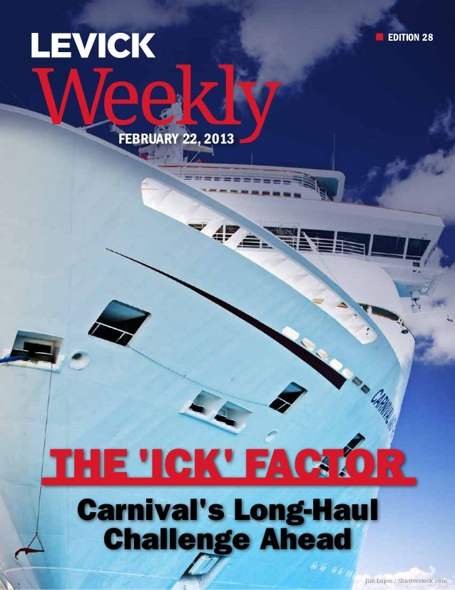 EDITION 28Weekly   february 22, 2013The Ick Factor Carnivals Long-Haul  Challenge Ahead                       Jim Lopes / ...