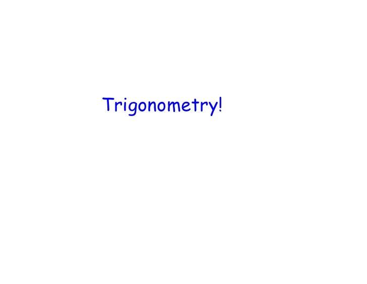 Trigonometry!