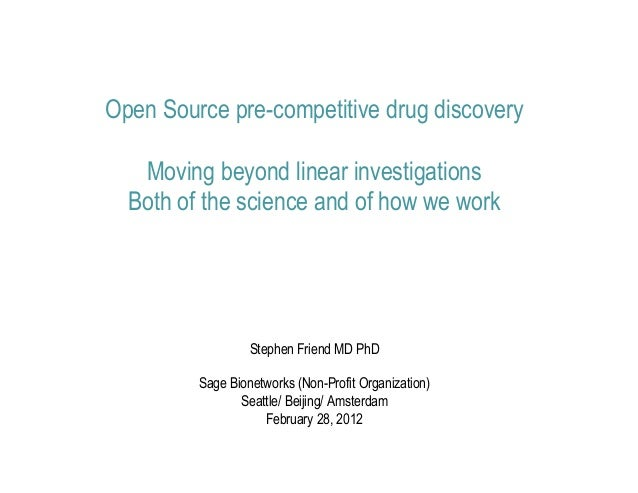 Open Source pre-competitive drug discovery   Moving beyond linear investigations  Both of the science and of how we work  ...