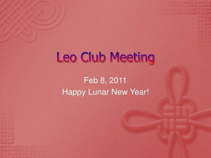 Leo Club Meeting<br />Feb 8, 2011<br />Happy Lunar New Year!<br />