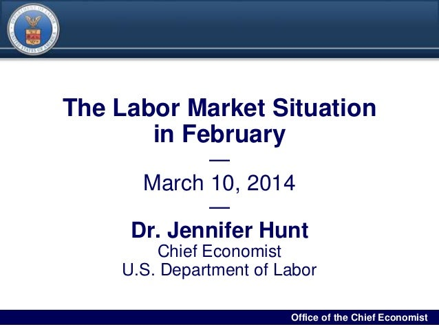 DRAFT 00Filename/RPS Number Office of the Chief Economist0 The Labor Market Situation in February ― March 10, 2014 ― Dr. J...