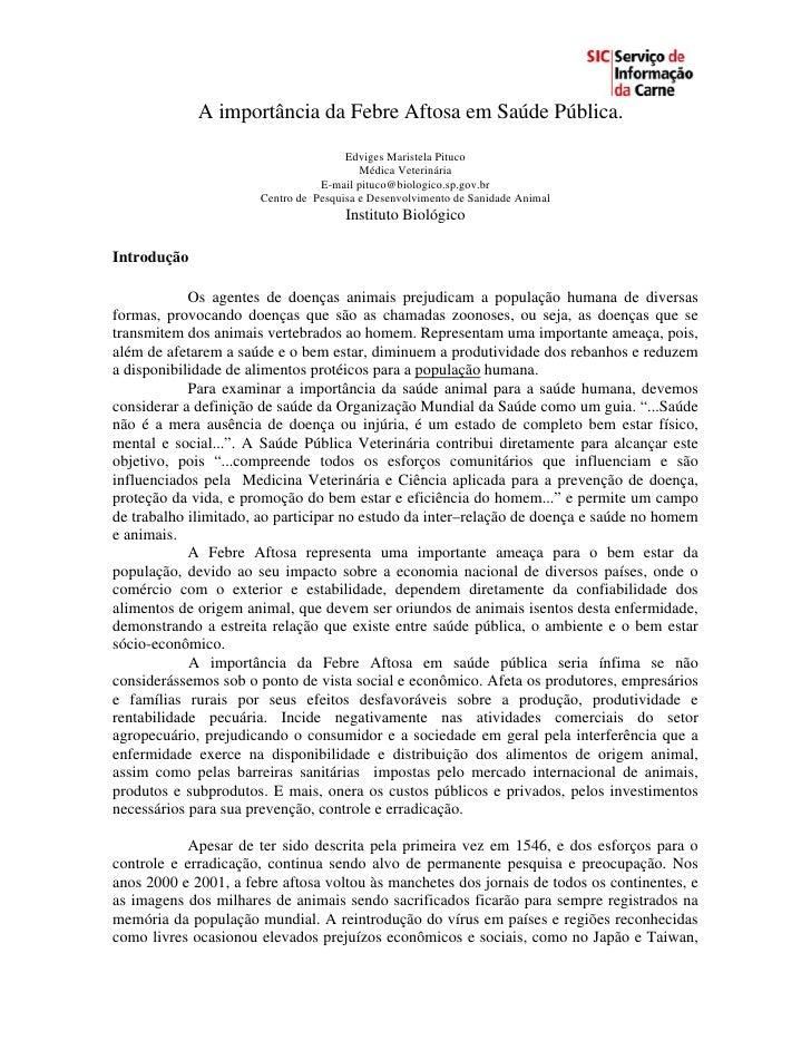 A importância da Febre Aftosa em Saúde Pública.                                        Edviges Maristela Pituco           ...