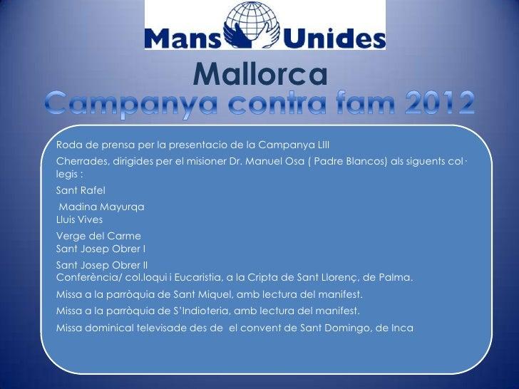 MallorcaRoda de prensa per la presentacio de la Campanya LIIICherrades, dirigides per el misioner Dr. Manuel Osa ( Padre B...