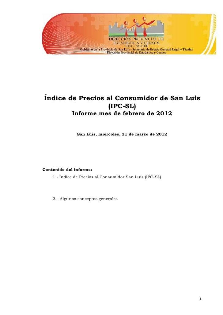 Índice de Precios al Consumidor de San Luis                  (IPC-SL)             Informe mes de febrero de 2012          ...