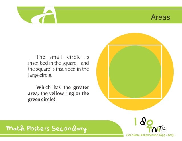 Areas  The s a circ e is i scribed i the square a d the square is i scribed i the arge circ e Which has the greater area t...