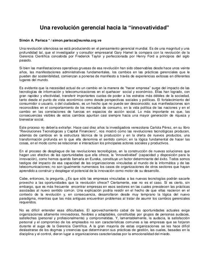 """Una revolución gerencial hacia la """"innovatividad""""<br />Simón A. Parisca * / simon.parisca@eureka.org.ve<br />Una revolució..."""