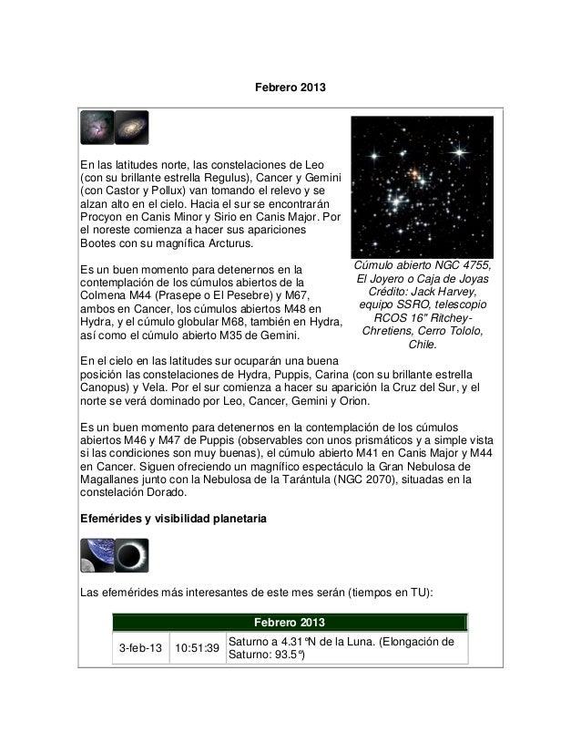 Febrero 2013En las latitudes norte, las constelaciones de Leo(con su brillante estrella Regulus), Cancer y Gemini(con Cast...