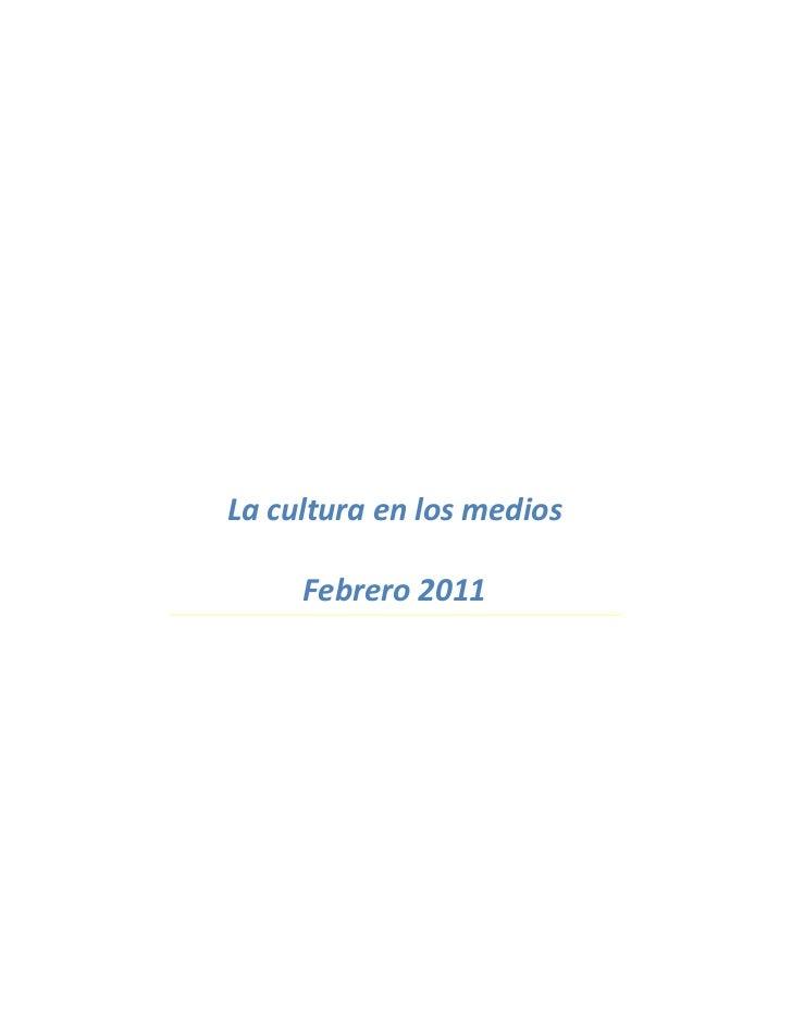 La cultura en los medios     Febrero 2011