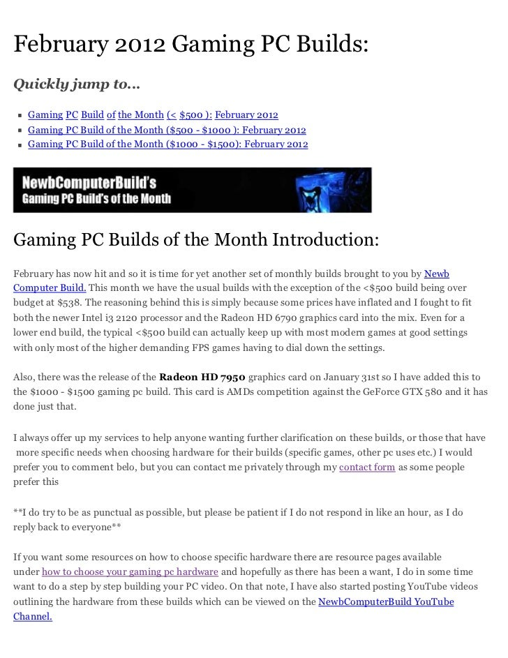 February 2012 Gaming PC Builds:Quickly jump to...   Gaming PC Build of the Month (< $500 ): February 2012   Gaming PC Buil...