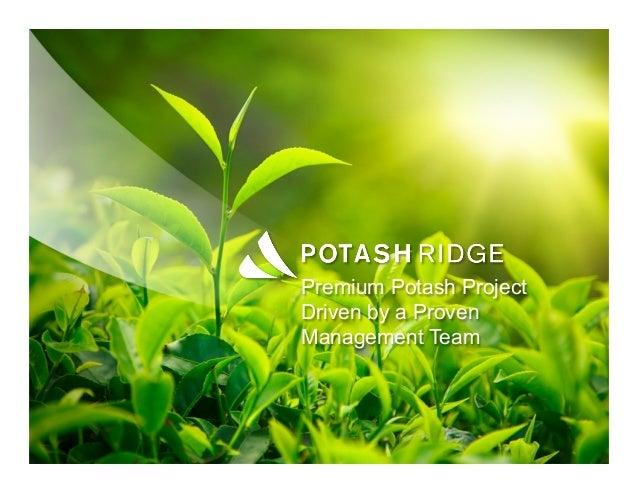 Premium Potash ProjectDriven by a ProvenManagement Team