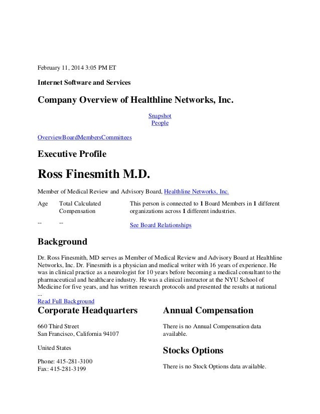 February 11, 2014 3:05 PM ET  Internet Software and Services  Company Overview of Healthline Networks, Inc. Snapshot Peopl...