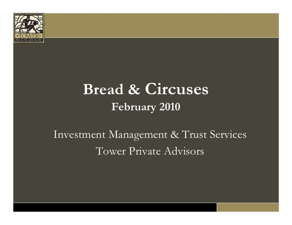 Bread & Circuses            February 2010  Investment Management & Trust Services         Tower Private Advisors
