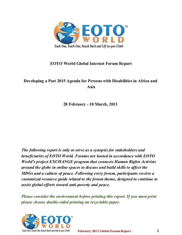 EOTO World Global Internet Forum Report Developing a Post 2015 Agenda for Persons with Disabilities in Africa and Asia 28 ...