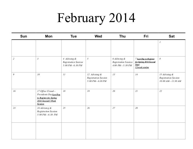 February 2014 Sun  Mon  Tue  Wed  Thu  Fri  Sat 1  2  3  4 Advising & Registration Session 5:00 PM—6:30 PM  5  6 Advising ...