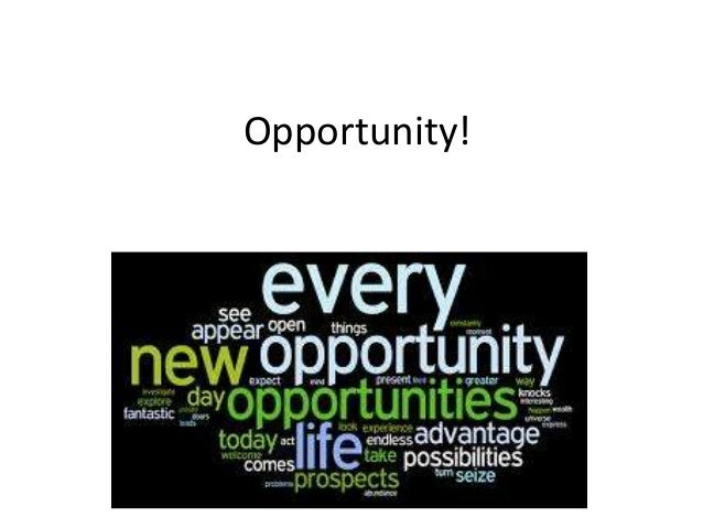 Opportunity!