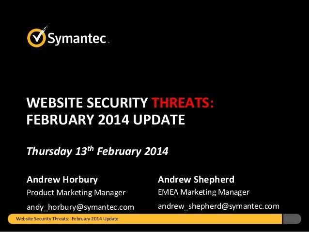 Symantec Website Security Threats: February 2014 Update.