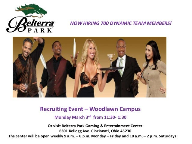 NOW HIRING 700 DYNAMIC TEAM MEMBERS!  Recruiting Event – Woodlawn Campus Monday March 3rd from 11:30- 1:30 Or visit Belter...