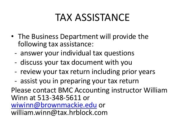 TAX ASSISTANCE • The Business Department will provide the following tax assistance: - answer your individual tax questions...