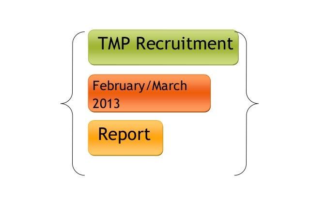 TMP Recruitment February/March 2013 Report