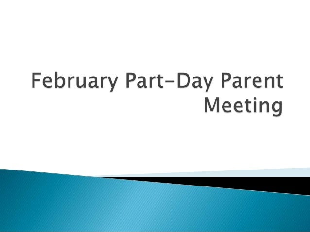 February part day parent meeting