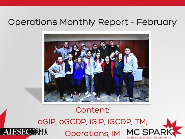 Operations Monthly Report - February Content: oGIP, oGCDP, iGIP, iGCDP, TM, Operations, IM