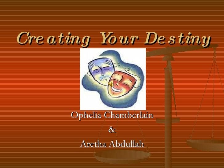 Creating Your Destiny Ophelia Chamberlain & Aretha Abdullah