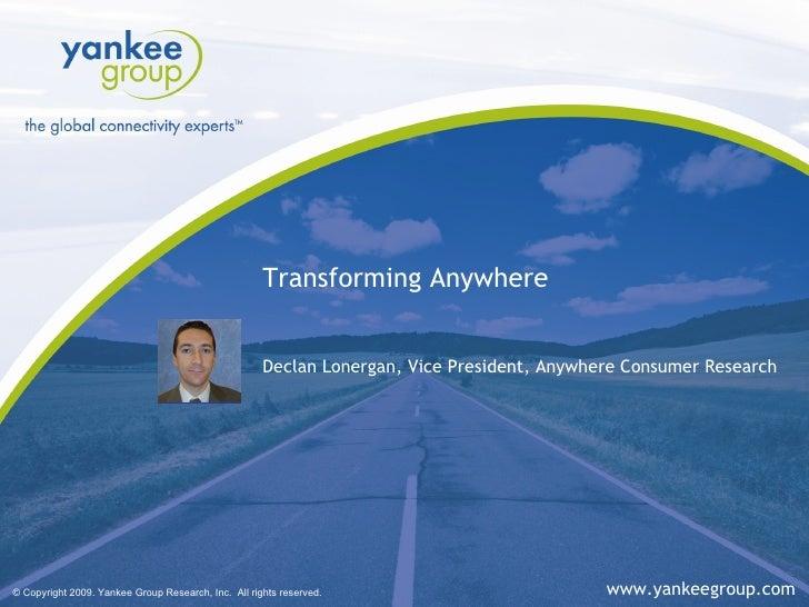 Transforming Anywhere