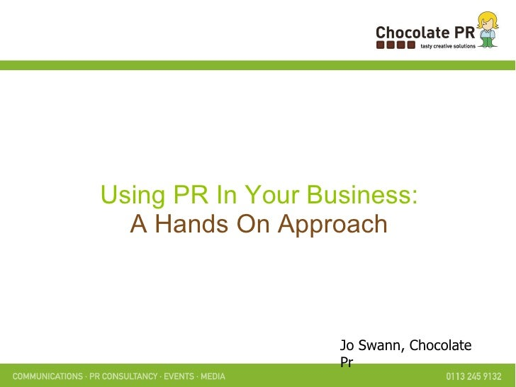 Using PR In Your Business: A Hands On Approach Jo Swann, Chocolate Pr