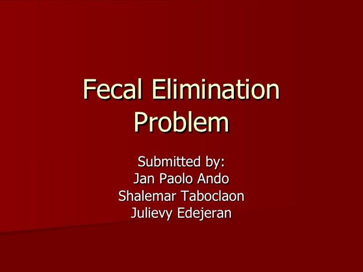 Fecal Elimination Problem