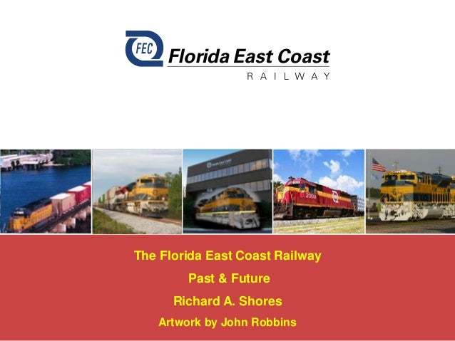 Florida East Coast Raiway Past & Future
