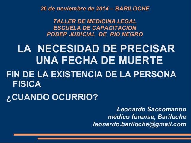 26 de noviembre de 2014 – BARILOCHE  TALLER DE MEDICINA LEGAL  ESCUELA DE CAPACITACION  PODER JUDICIAL DE RIO NEGRO  LA NE...