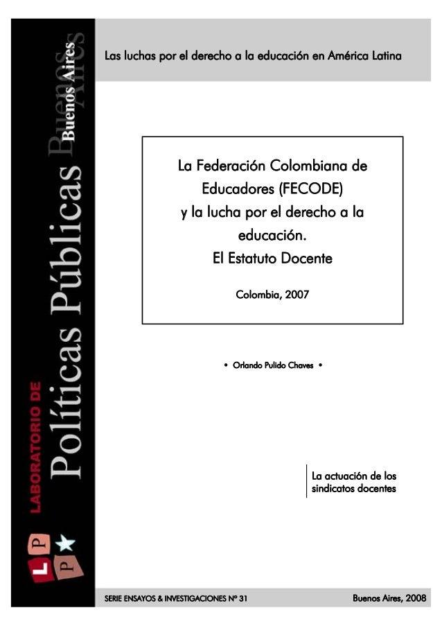 Las luchas por el derecho a la educación en América Latina  La Federación Colombiana de Educadores (FECODE) y la lucha por...