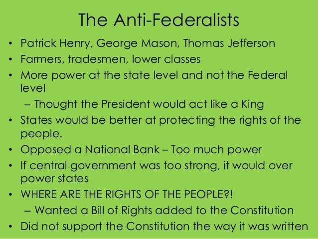 the anti federalists representation of people essay This page includes an essay on the history of the constitution, images,  documents, links  few people claim to be anti-liberty, but the word liberty has  many meanings  sherman of connecticut (the connecticut compromise),  representation in the house of  battle for ratification: the federalists vs the  anti-federalists.