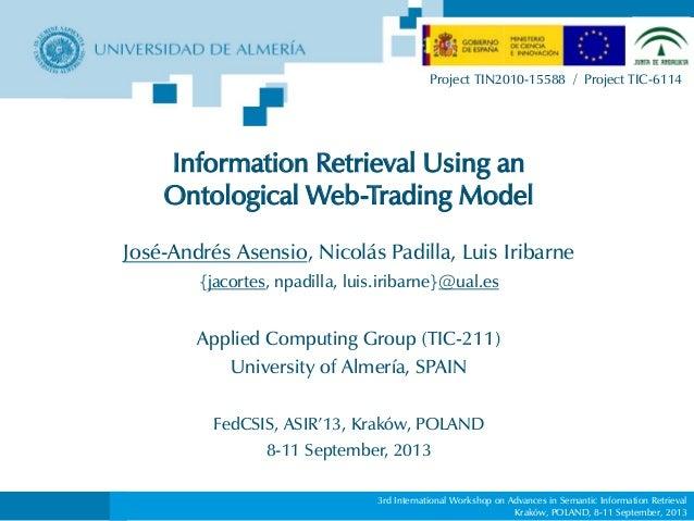 3rd International Workshop on Advances in Semantic Information Retrieval Kraków, POLAND, 8-11 September, 2013 Information ...