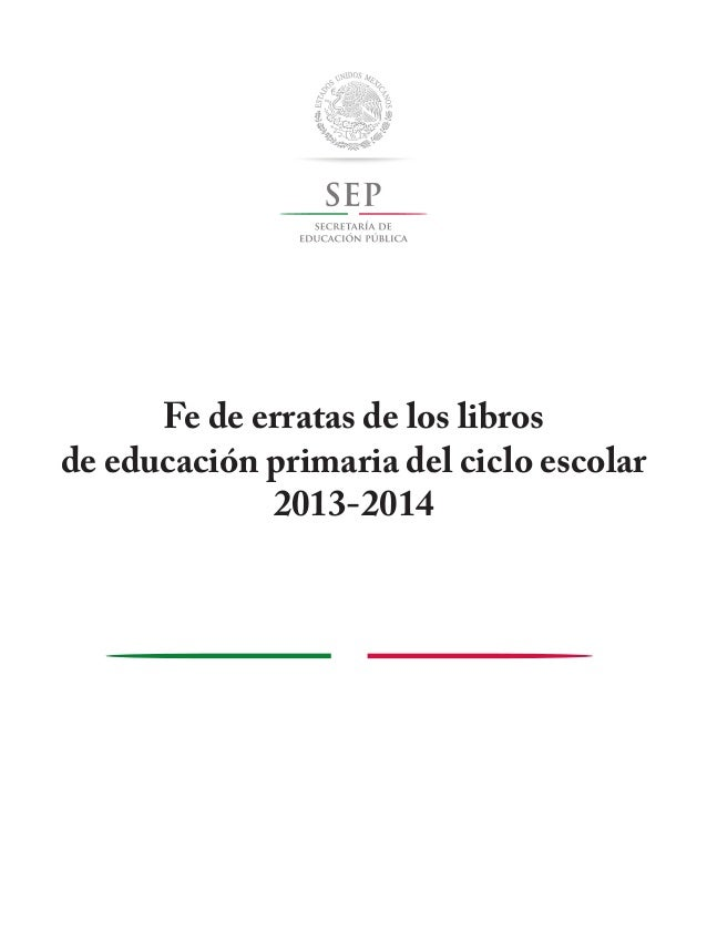 Fe de erratas de los libros de educación primaria del ciclo escolar 2013-2014